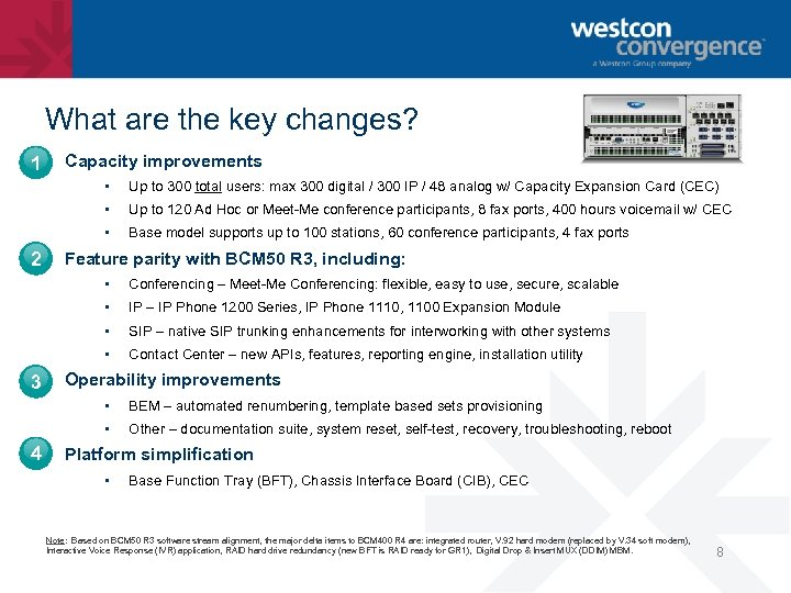What are the key changes? 1 Capacity improvements • • Up to 120 Ad
