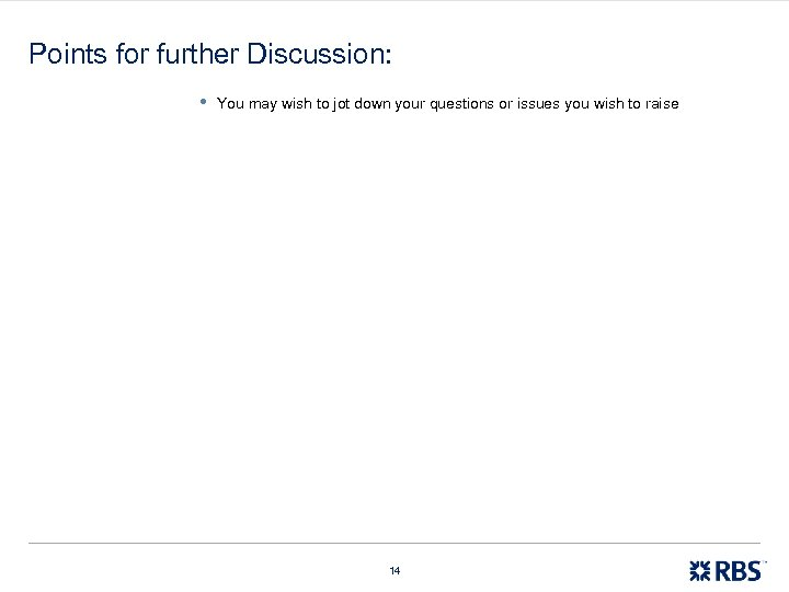 Points for further Discussion: • You may wish to jot down your questions or