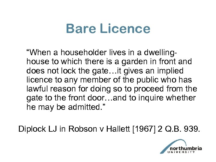 """Bare Licence """"When a householder lives in a dwellinghouse to which there is a"""