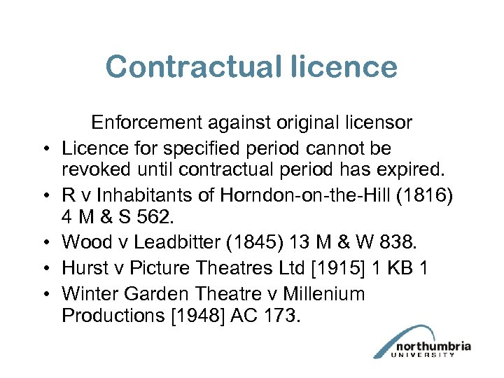 Contractual licence • • • Enforcement against original licensor Licence for specified period cannot