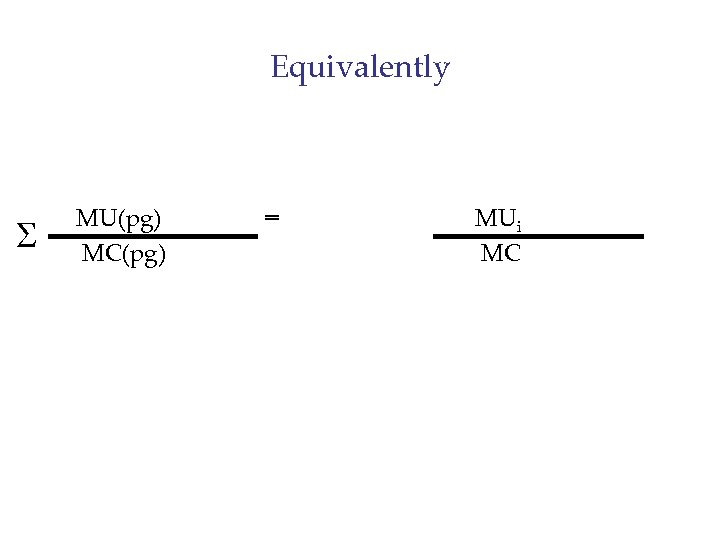 Equivalently S MU(pg) MC(pg) = MUi MC