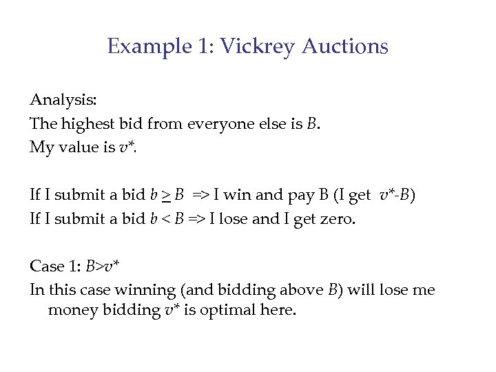 Example 1: Vickrey Auctions Analysis: The highest bid from everyone else is B. My
