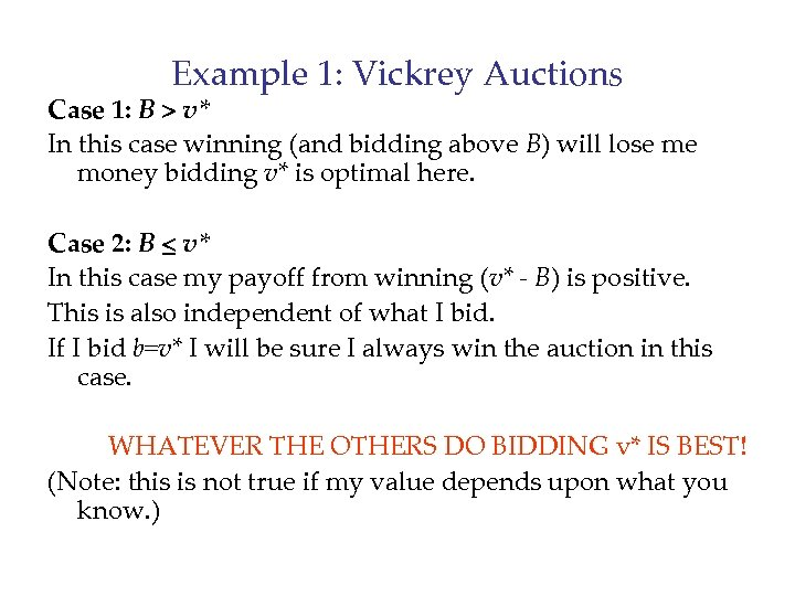 Example 1: Vickrey Auctions Case 1: B > v* In this case winning (and