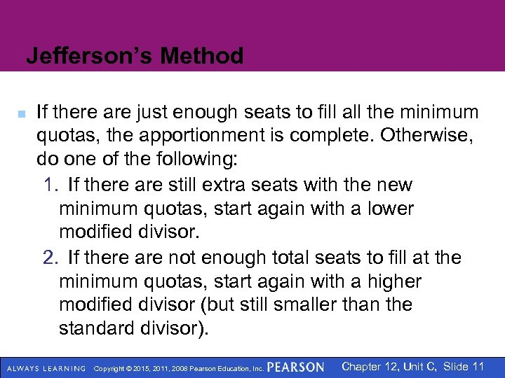 Jefferson's Method n If there are just enough seats to fill all the minimum