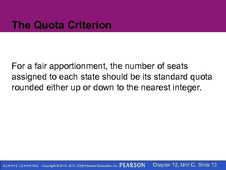 The Quota Criterion For a fair apportionment, the number of seats assigned to each