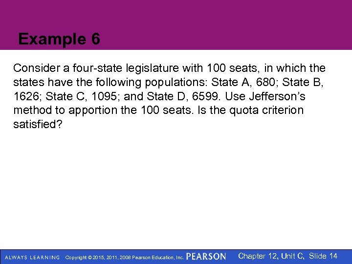 Example 6 Consider a four-state legislature with 100 seats, in which the states have