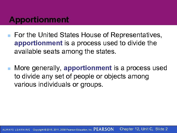 Apportionment n n For the United States House of Representatives, apportionment is a process