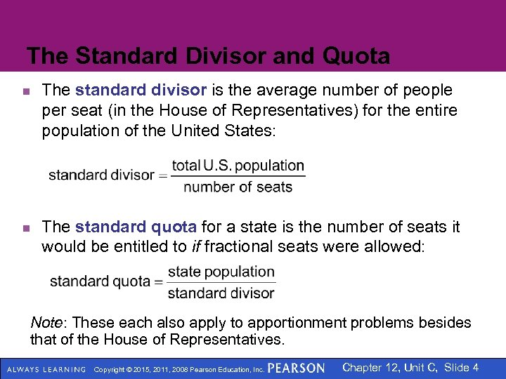 The Standard Divisor and Quota n n The standard divisor is the average number