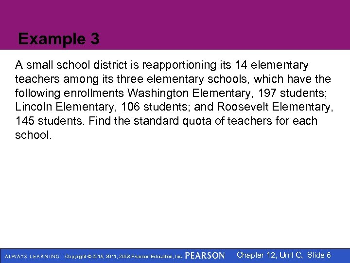 Example 3 A small school district is reapportioning its 14 elementary teachers among its