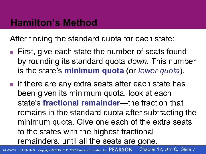 Hamilton's Method After finding the standard quota for each state: n n First, give