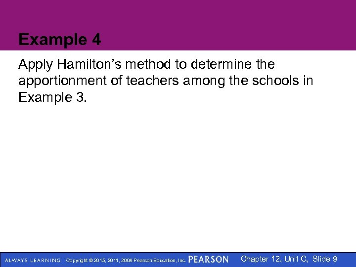 Example 4 Apply Hamilton's method to determine the apportionment of teachers among the schools