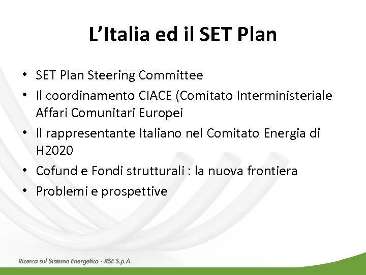 L'Italia ed il SET Plan • SET Plan Steering Committee • Il coordinamento CIACE