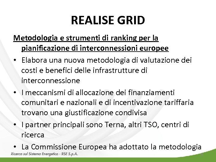REALISE GRID Metodologia e strumenti di ranking per la pianificazione di interconnessioni europee •