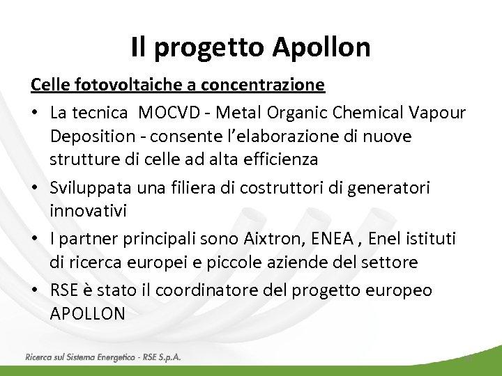 Il progetto Apollon Celle fotovoltaiche a concentrazione • La tecnica MOCVD - Metal Organic