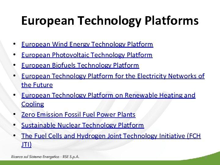 European Technology Platforms • • European Wind Energy Technology Platform European Photovoltaic Technology Platform