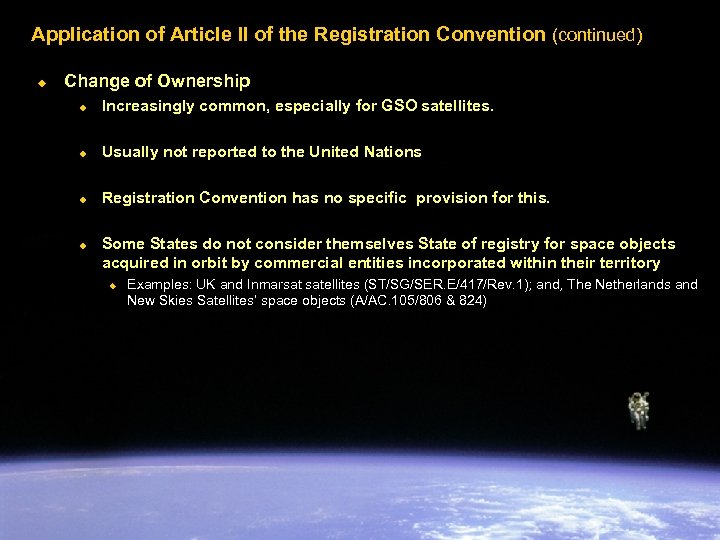Application of Article II of the Registration Convention (continued) u Change of Ownership u