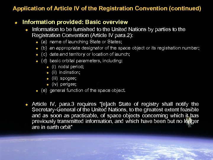 Application of Article IV of the Registration Convention (continued) u Information provided: Basic overview
