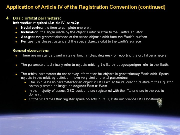 Application of Article IV of the Registration Convention (continued) 4. Basic orbital parameters: Information