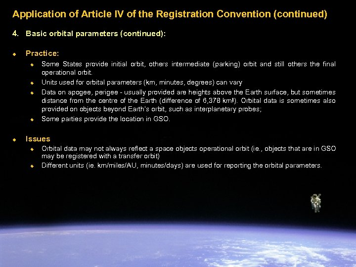 Application of Article IV of the Registration Convention (continued) 4. Basic orbital parameters (continued):