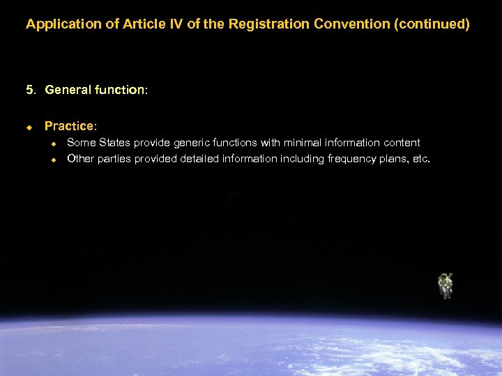 Application of Article IV of the Registration Convention (continued) 5. General function: u Practice: