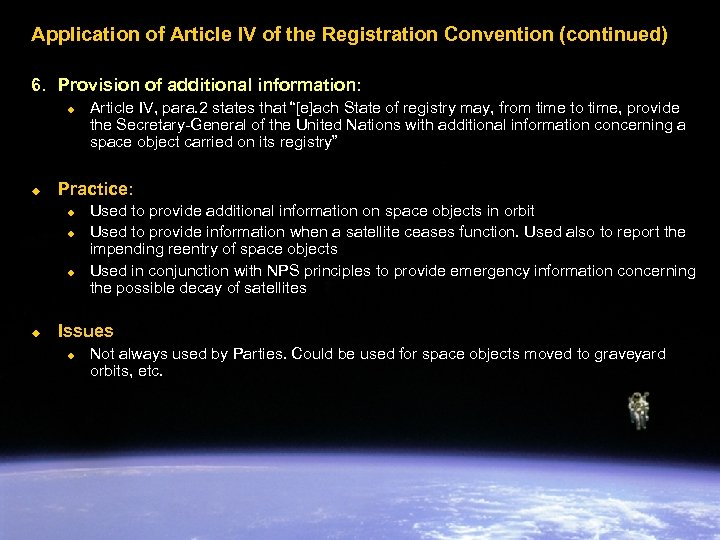 Application of Article IV of the Registration Convention (continued) 6. Provision of additional information: