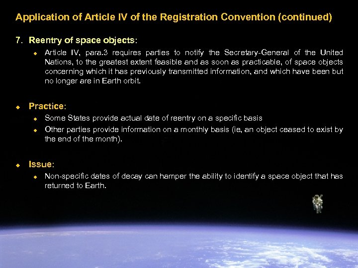 Application of Article IV of the Registration Convention (continued) 7. Reentry of space objects: