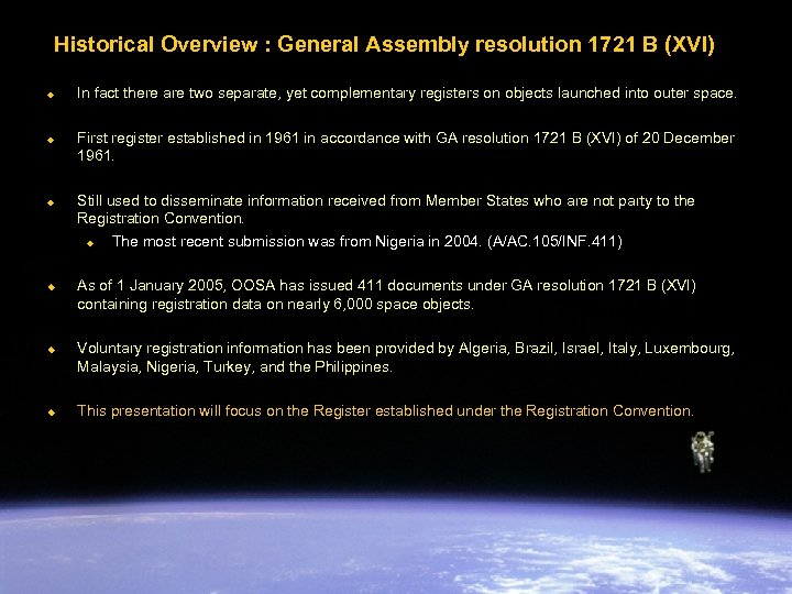 Historical Overview : General Assembly resolution 1721 B (XVI) u u u In fact