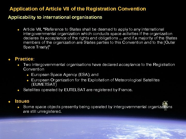 Application of Article VII of the Registration Convention Applicability to international organisations u u