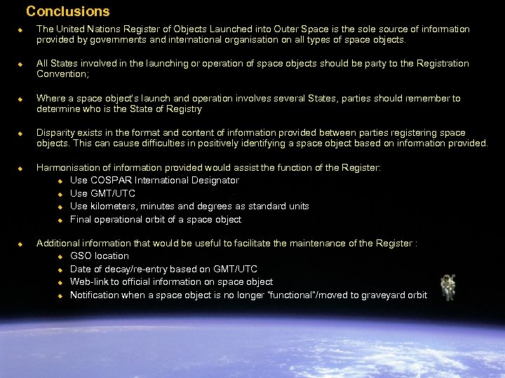 Conclusions u u u The United Nations Register of Objects Launched into Outer Space