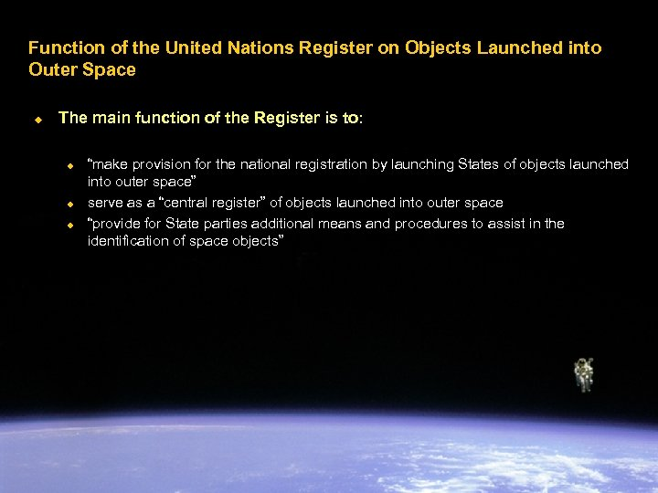 Function of the United Nations Register on Objects Launched into Outer Space u The