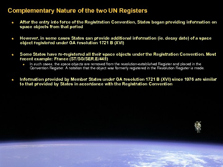 Complementary Nature of the two UN Registers u u u After the entry into