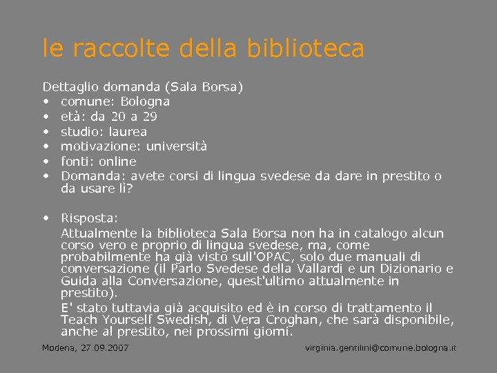 le raccolte della biblioteca Dettaglio domanda (Sala Borsa) • comune: Bologna • età: da