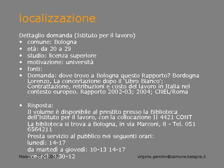 localizzazione Dettaglio domanda (Istituto per il lavoro) • comune: Bologna • età: da 20