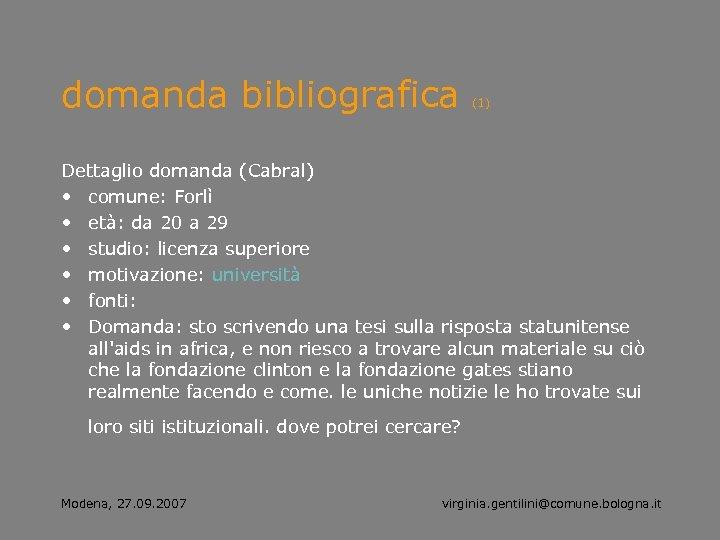 domanda bibliografica (1) Dettaglio domanda (Cabral) • comune: Forlì • età: da 20 a