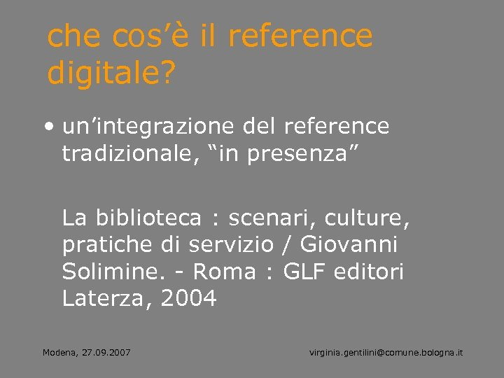 """che cos'è il reference digitale? • un'integrazione del reference tradizionale, """"in presenza"""" La biblioteca"""