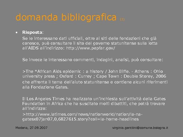 domanda bibliografica • (1) Risposta: Se le interessano dati ufficiali, oltre ai siti delle