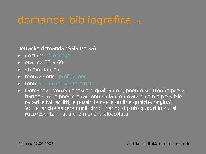 domanda bibliografica (3) Dettaglio domanda (Sala Borsa) • comune: Mondolfo • età: da 30