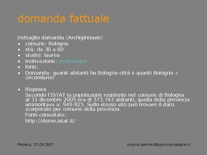 domanda fattuale Dettaglio domanda (Archiginnasio) • comune: Bologna • età: da 30 a 60