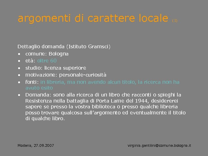 argomenti di carattere locale (1) Dettaglio domanda (Istituto Gramsci) • comune: Bologna • età: