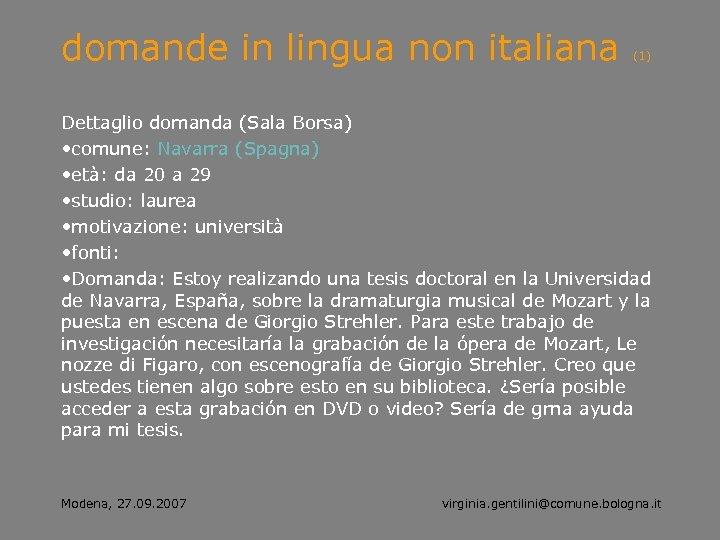 domande in lingua non italiana (1) Dettaglio domanda (Sala Borsa) • comune: Navarra (Spagna)