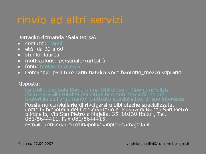 rinvio ad altri servizi Dettaglio domanda (Sala Borsa) • comune: Napoli • età: da