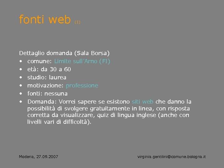 fonti web (1) Dettaglio domanda (Sala Borsa) • comune: Limite sull'Arno (FI) • età: