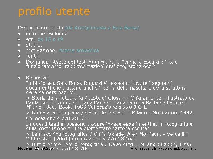 profilo utente Dettaglio domanda (da Archiginnasio a Sala Borsa) • comune: Bologna • età: