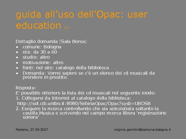 guida all'uso dell'Opac: user education (1) Dettaglio domanda (Sala Borsa) • comune: Bologna •