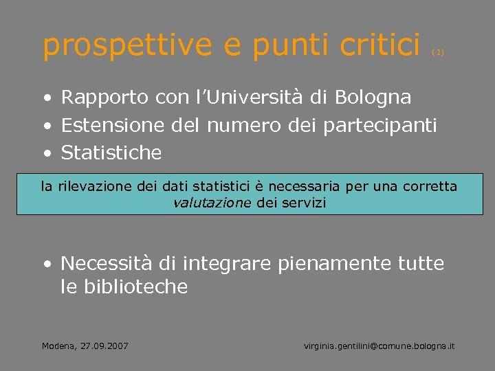 prospettive e punti critici (1) • Rapporto con l'Università di Bologna • Estensione del