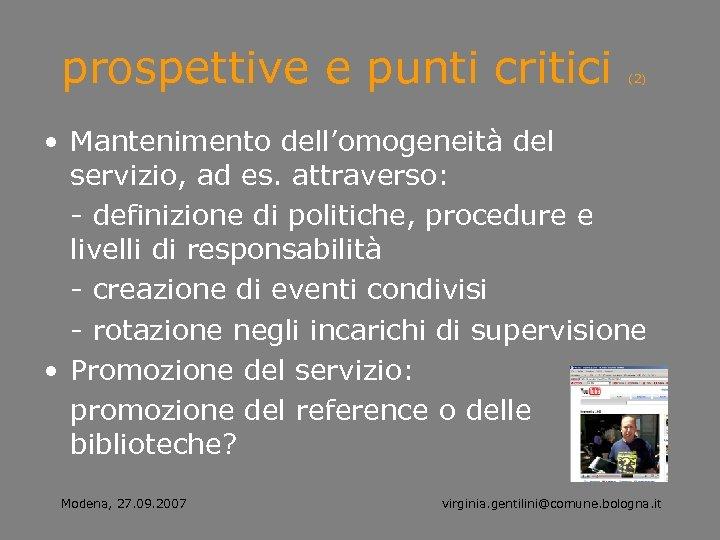 prospettive e punti critici (2) • Mantenimento dell'omogeneità del servizio, ad es. attraverso: -