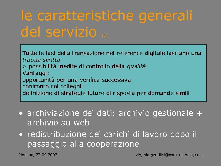 le caratteristiche generali del servizio (3) Tutte le fasi della transazione nel reference digitale