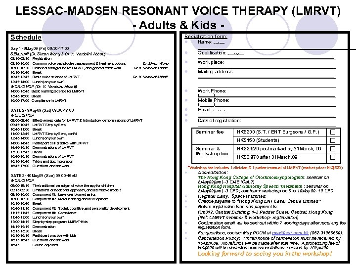 LESSAC-MADSEN RESONANT VOICE THERAPY (LMRVT) - Adults & Kids Schedule Registration form: l Name: