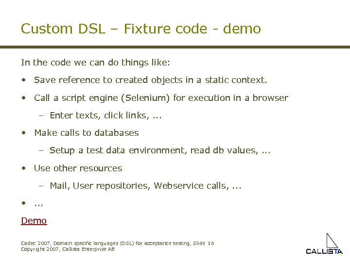 Custom DSL – Fixture code - demo In the code we can do things