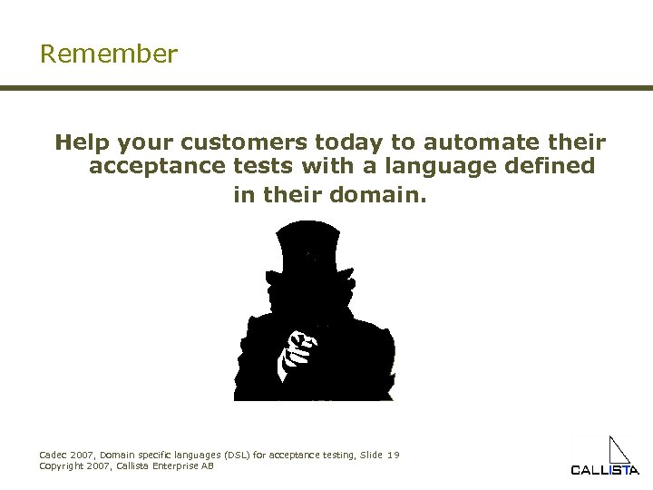 Remember Help your customers today to automate their acceptance tests with a language defined